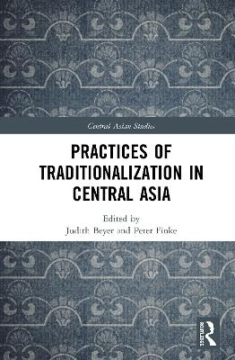 Practices of Traditionalization in Central Asia book