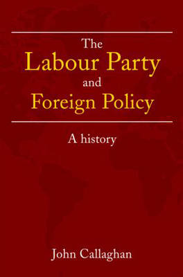 Labour Party and Foreign Policy book