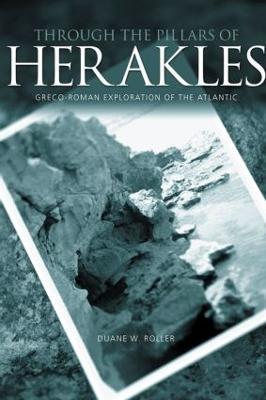 Through the Pillars of Herakles by Duane W. Roller