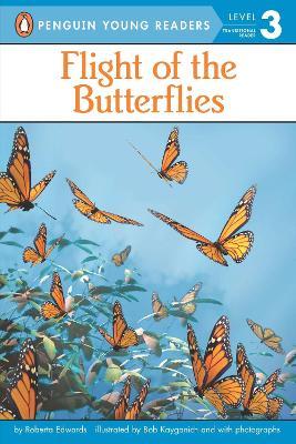 Flight of the Butterflies by Roberta Edwards
