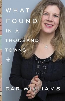 What I Found in a Thousand Towns by Dar Williams