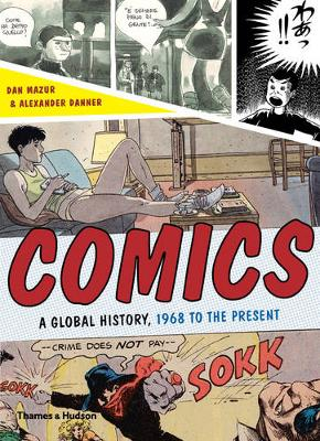 Comics:A Global History, 1968 to the Present by Dan Mazur