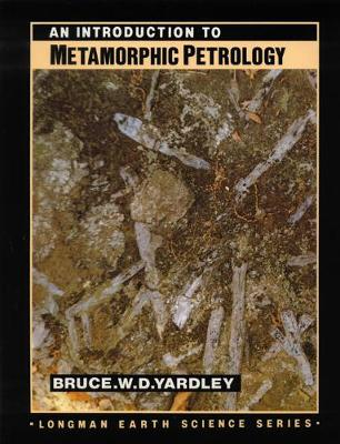 Introduction to Metamorphic Petrology by Bruce Yardley