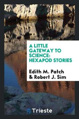 A Little Gateway to Science by Edith M Patch