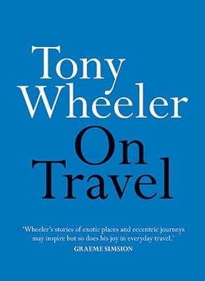 On Travel by Tony Wheeler