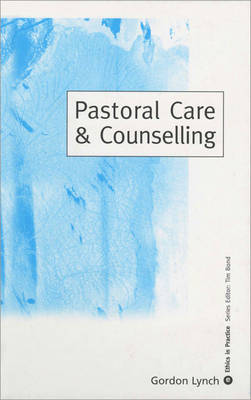 Pastoral Care & Counselling by Gordon Lynch