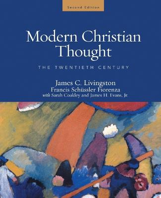 Modern Christian Thought The Twentieth Century Volume 2 by James C. Livingston
