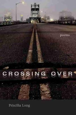 Crossing Over by Priscilla Long