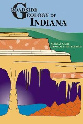 Roadside Geology of Indiana by Mark J Camp