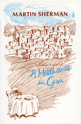 A Madhouse in Goa by Martin Sherman