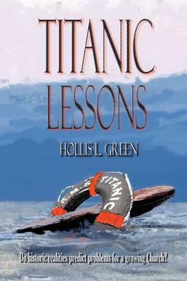 Titanic Lessons by Hollis Lynn Green