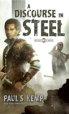 A Discourse in Steel by Paul S Kemp