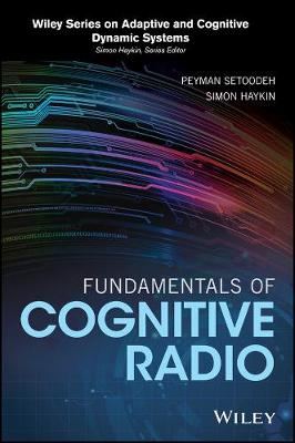 Fundamentals of Cognitive Radio by Peyman Setoodeh