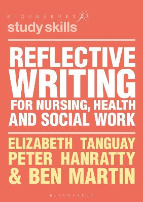 Reflective Writing for Nursing, Health and Social Work by Elizabeth Tanguay