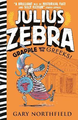 Julius Zebra: Grapple with the Greeks! by Gary Northfield