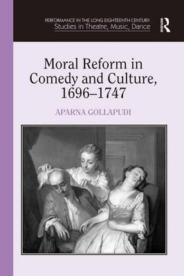 Moral Reform in Comedy and Culture, 1696-1747 book