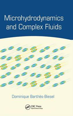 Microhydrodynamics and Complex Fluids by Dominique Barthes-Biesel