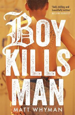 Boy Kills Man by Matt Whyman
