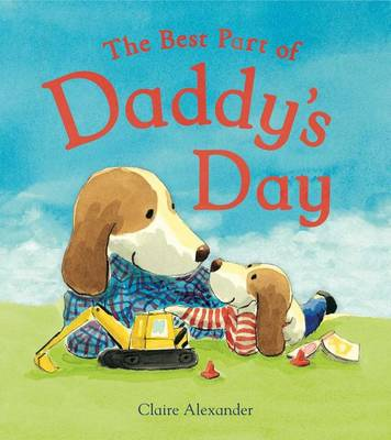 The Best Part of Daddy's Day by Claire Alexander