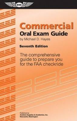Commercial Oral Exam Guide: The Comprehensive Guide to Prepare You for the Faa Checkride by Michael D. Hayes
