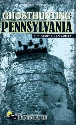 Ghosthunting Pennsylvania by Rosemary Ellen Guiley