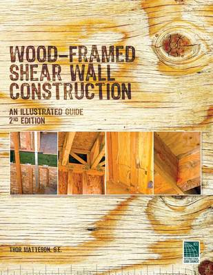 Wood-Framed Shear Wall Construction--An Illustrated Guide by Thor Matteson