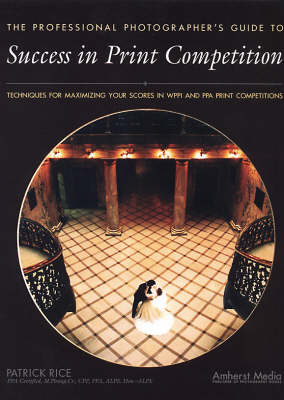 Professional Photographer's Guide To Success In Print Competition book