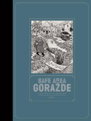 Safe Area Gorazde Special Edition by Joe Sacco