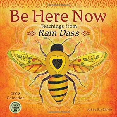Be Here Now 2018: Teachings from Ram Dass by Ram Dass