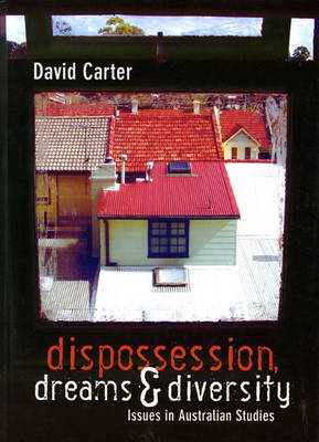 Dispossession, Dreams and Diversity: issues in Australian studies book