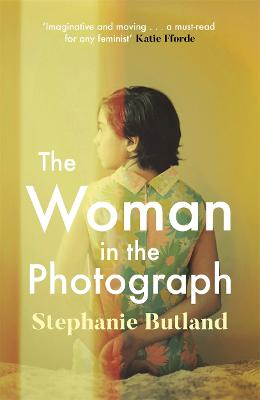The Woman in the Photograph: The thought-provoking feminist novel everyone is talking about book