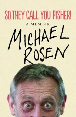So They Call You Pisher! by Michael Rosen