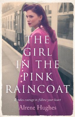 The Girl in the Pink Raincoat by Alrene Hughes