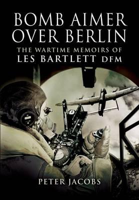Bomb Aimer Over Berlin book