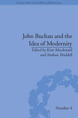 John Buchan and the Idea of Modernity book