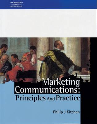 Marketing Communications: Principles and Practice by Philip J. Kitchen