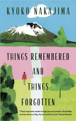 Things Remembered and Things Forgotten by Ginny Takemori