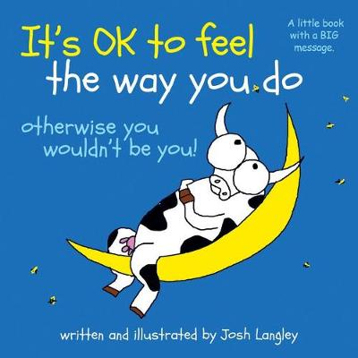It's OK to feel the way you do book