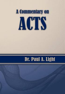 A Commentary on Acts by Paul a Light
