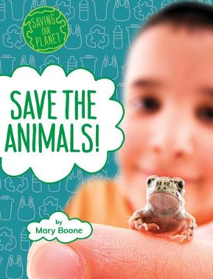 Save The Animals by Mary Boone
