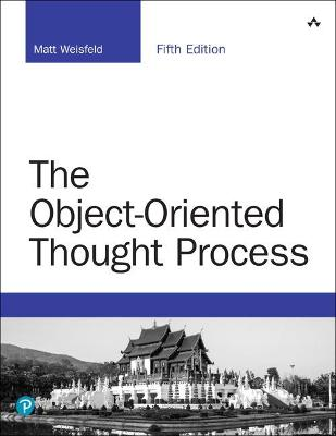 Object-Oriented Thought Process, The by Matt Weisfeld