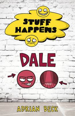 Stuff Happens: Dale by Adrian Beck