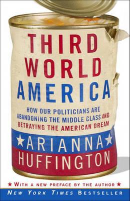 Third World America by Arianna Huffington