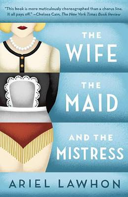 Wife, the Maid, and the Mistress book