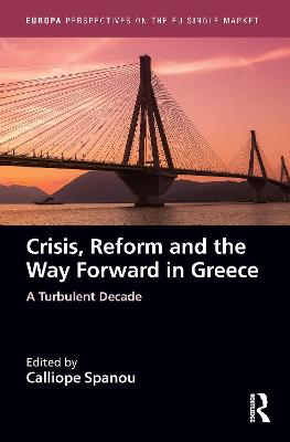 Crisis, Reform and the Way Forward in Greece: A Turbulent Decade book