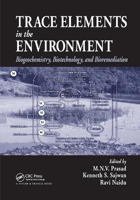 Trace Elements in the Environment: Biogeochemistry, Biotechnology, and Bioremediation book