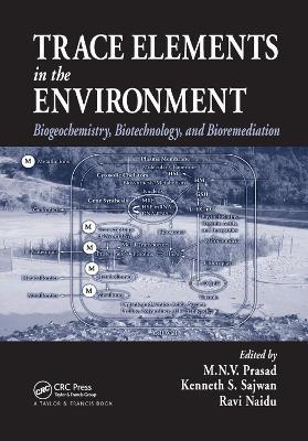 Trace Elements in the Environment: Biogeochemistry, Biotechnology, and Bioremediation by M.N.V. Prasad