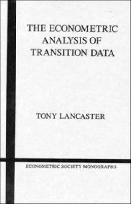 The Econometric Analysis of Transition Data by Tony Lancaster