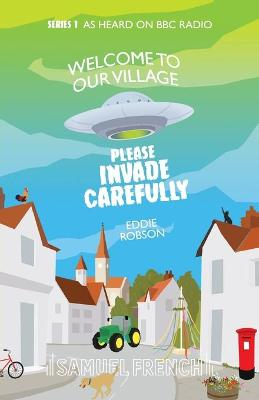 Welcome to Our Village, Please Invade Carefully by Eddie Robson
