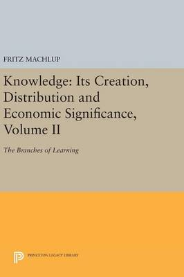 Knowledge: Its Creation, Distribution and Economic Significance, Volume II by Fritz Machlup